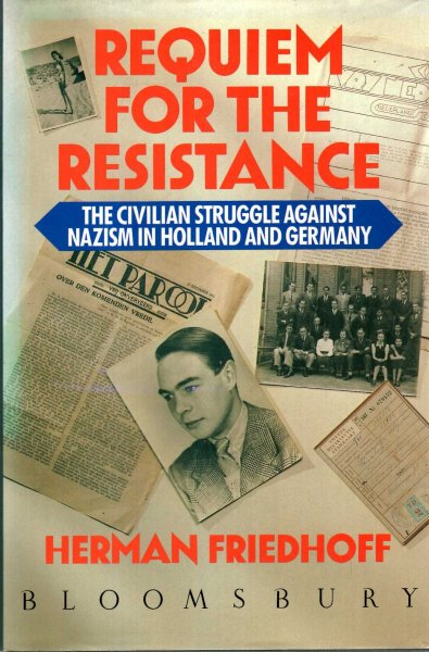 Image for Requiem for the Resistance : The Civilian Struggle Against Nazism in Holland and Germany