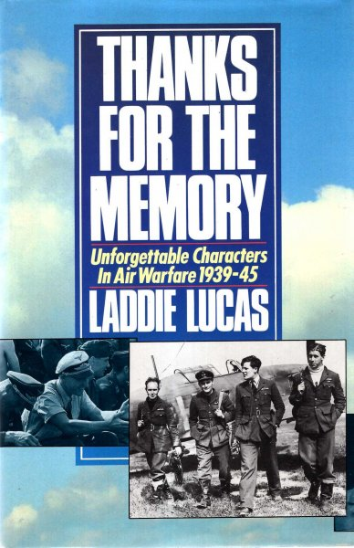 Image for Thanks for the Memory : Unforgettable Characters in Air Warfare, 1939-45