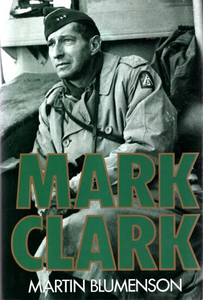 Image for Mark Clark : The Last of the Great World War II Commanders