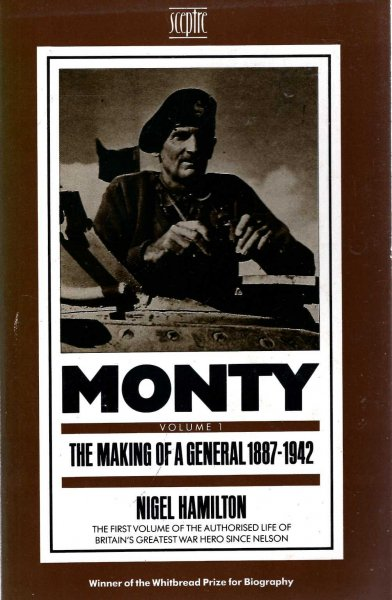Image for Monty: The Making of a General, 1887-1942 volume 1:The Making of a General 1887-1942
