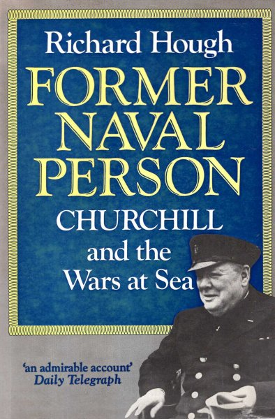Image for Former Naval Person : Churchill and the wars at sea
