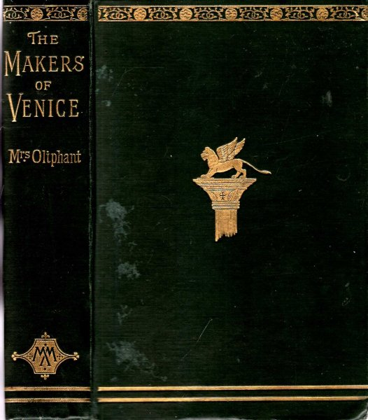 Image for The Makers of Venice, Doges, Conquerors, Painters and Men of Letters