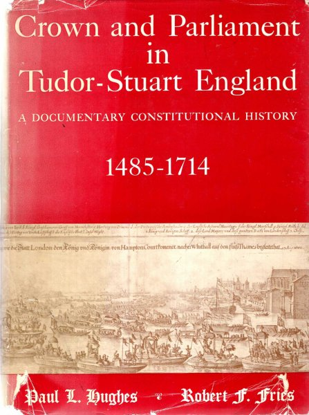 Image for Crown and Parliament in Tudor-Stuart England : A Documentary Constitutional History 1485-1714