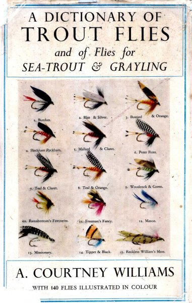 Image for A Dictionary of Trout Flies & Of Flies for sea-Trout and Grayling