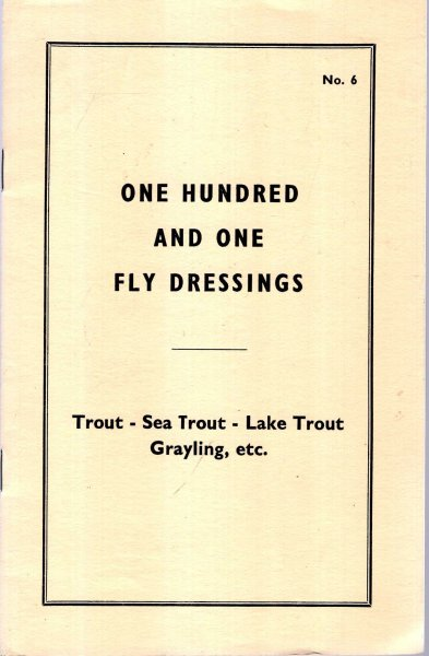 Image for One Hundred and One Fly Dressings : Trout - Sea Trout - Lake Trout - Graying etc