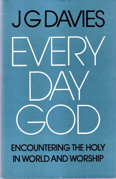 Image for Every Day God : Encountering the Holy in World and Worship