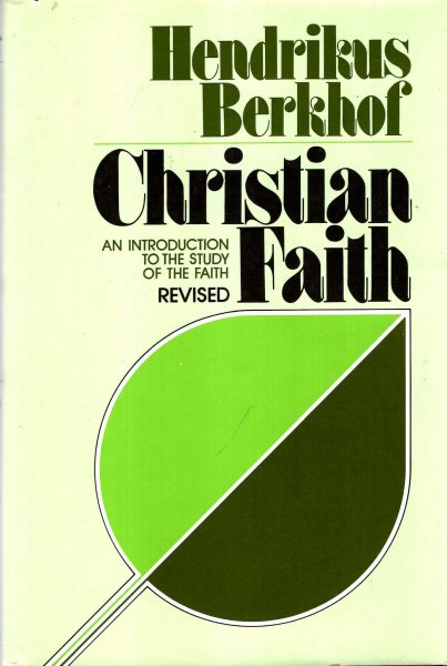 Image for Christian Faith : An Introduction to the Study of the Faith