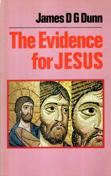 Image for The Evidence for Jesus - the impact of scholarship on our understanding of how Christianity began