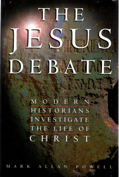 Image for The Jesus Debate : Modern Historians Investigate the Life of Christ