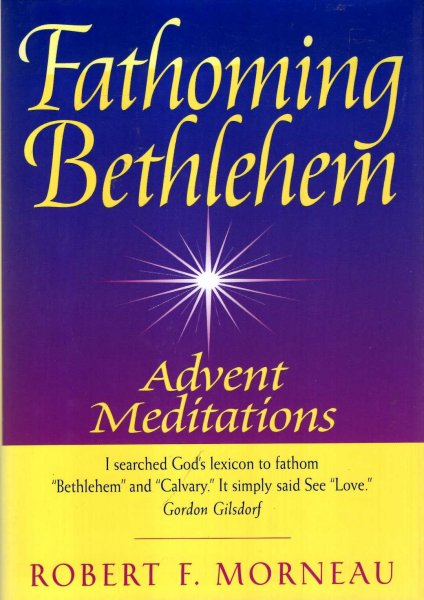 Image for Fathoming Bethlehem : Advent Meditations