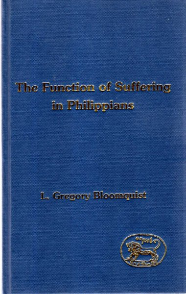Image for The Function of Suffering in Philippians (Journal for the Study of the New Testament Supplement)