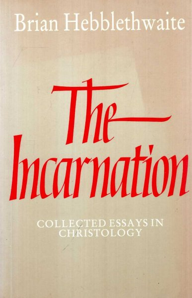 Image for The Incarnation : Collected Essays in Christology