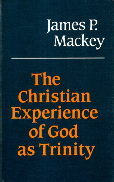 Image for The Christian Experience of God as Trinity