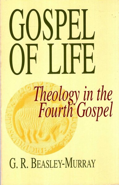 Image for Gospel of Life: Theology in the Fourth Gospel