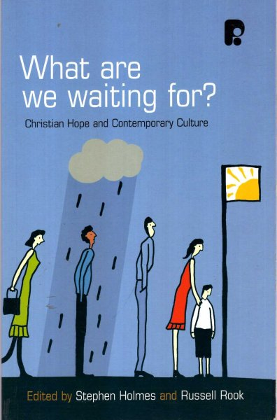 Image for What are We Waiting For?: Christian Hope and Contemporary Culture