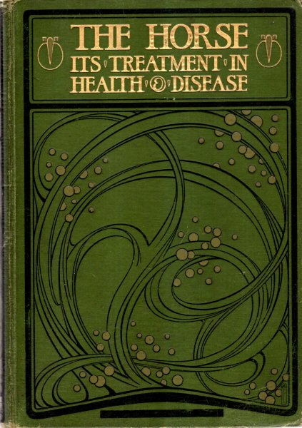 Image for The Horse, its treatment in health and disease with a complete guide to breeding, training and management (nine volumes complete)