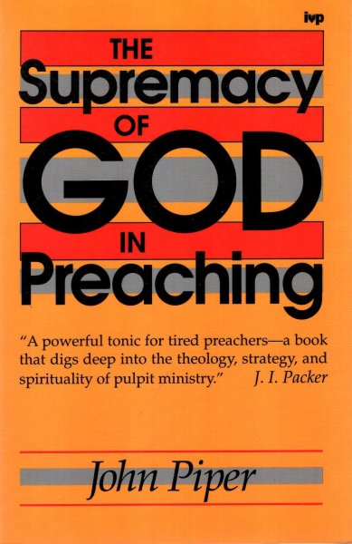 Image for The Supremacy of God in Preaching