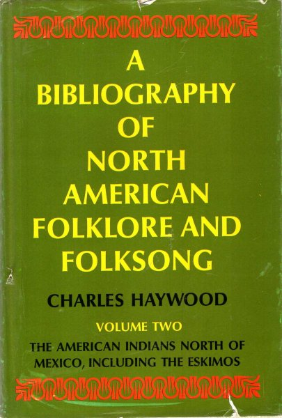 Image for A Bibliography of North American Folklore and Folksong : volume two, The American Indians North of Mexico, including the Eskimos