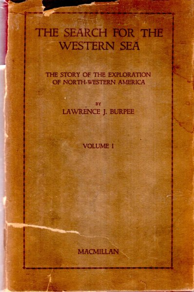 Image for The Search for the Western Sea, the story of the Exploration of North-Western America, volume I