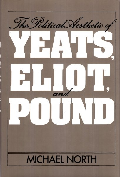 Image for The Political Aesthetic of Yeats, Eliot, and Pound