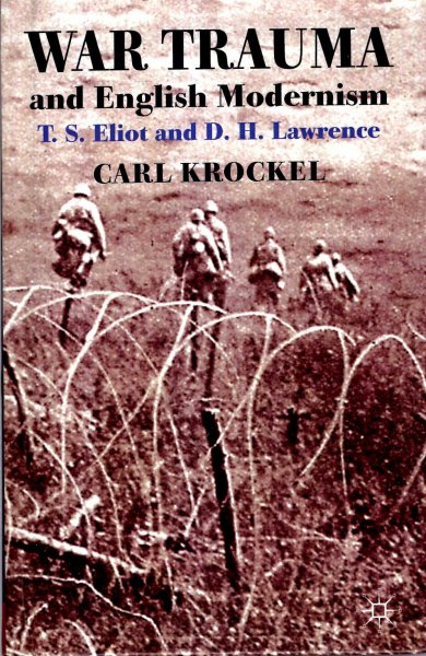 Image for War Trauma and English Modernism: T. S. Eliot and D. H. Lawrence