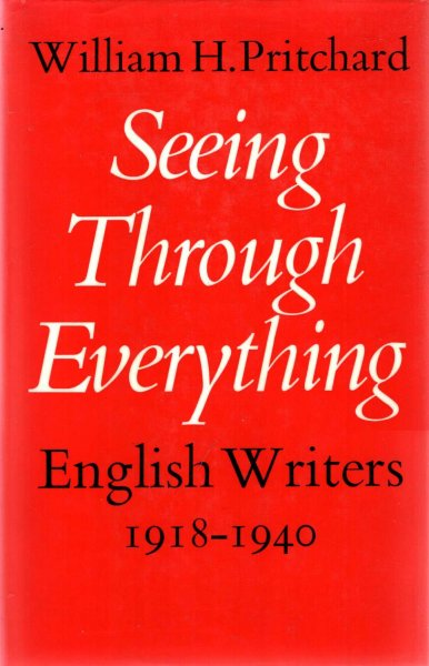 Image for Seeing Through Everything : English Writers, 1918-40