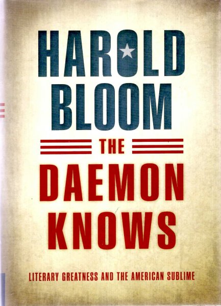Image for The Daemon Knows : Literary Greatness and the American Sublime
