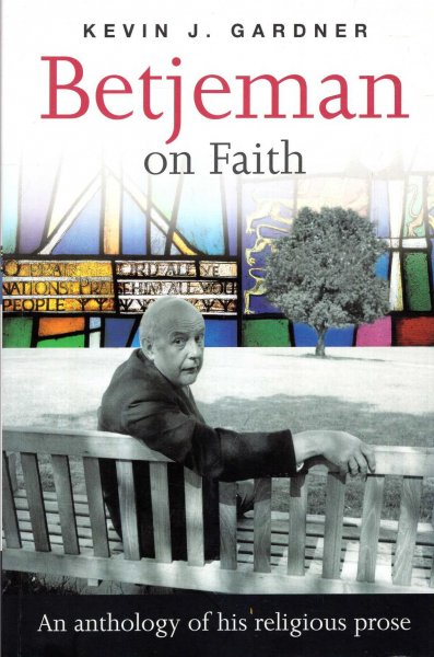 Image for Betjeman on Faith: An Anthology of His Religious Prose
