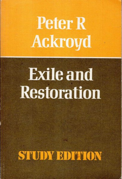 Image for Exile and Restoration : Study of Hebrew Thought in the Sixth Century B.C.