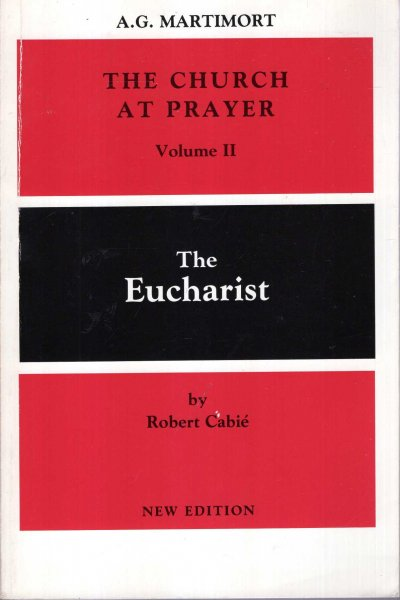Image for Church at Prayer - An Introduction to the Liturgy : Volume II : The Eucharist