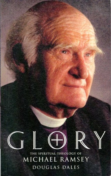 Image for Glory : The Spiritual Theology of Michael Ramsey