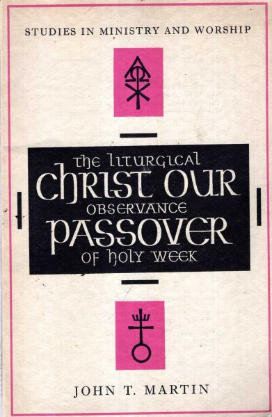 Image for Christ Our Passover : The Liturgical Observance of Holy Week