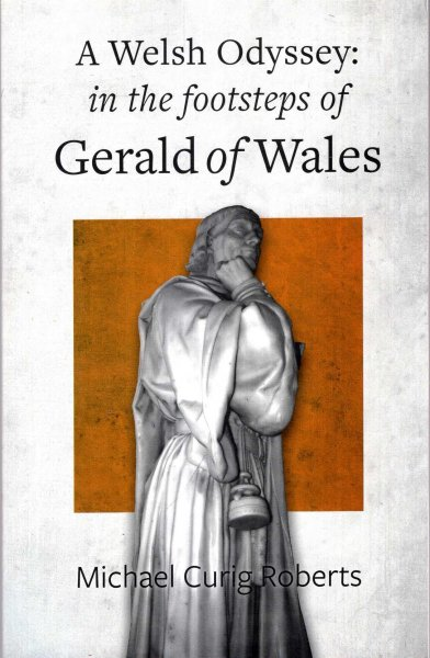 Image for A Welsh Odyssey, In the Footsteps of Gerald of Wales