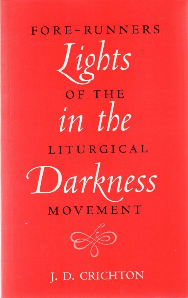 Image for Lights in the Darkness : Fore-runners of the Liturgical Movement