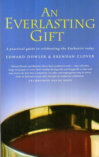 Image for An Everlasting Gift - a practical guide to celebrating the Eucharist today