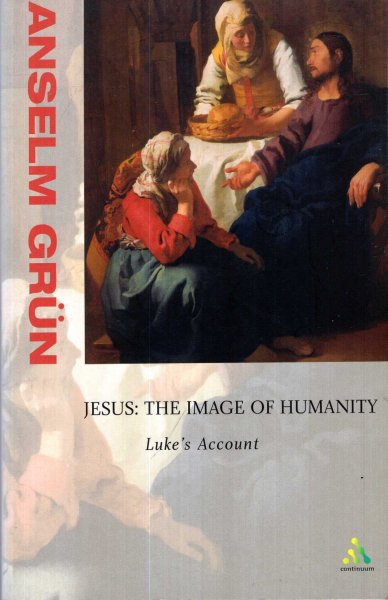 Image for Jesus, the Image of Humanity : Luke's Account