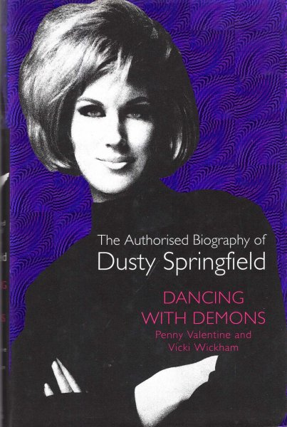 Image for Dancing with Demons : The Authorised Biography of Dusty Springfield