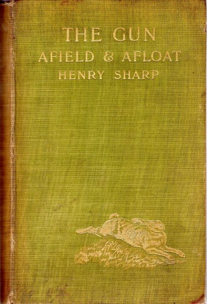 Image for The Gun : afield and afloat