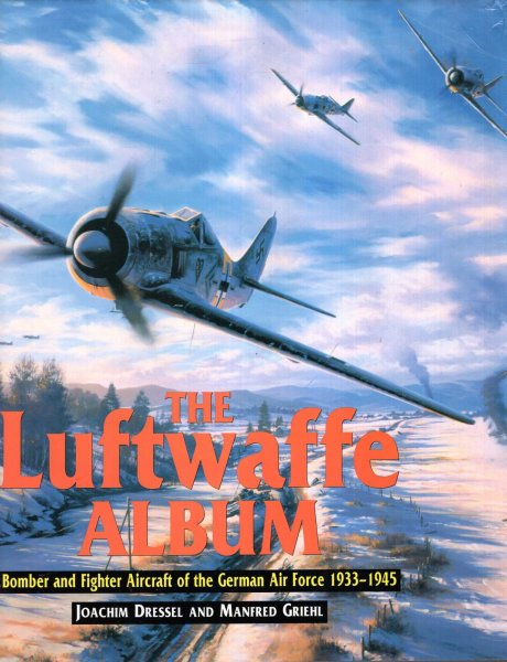 Image for The Luftwaffe Album - Bomber and Fighter Aircraft of the German Air Force 1933 - 1945