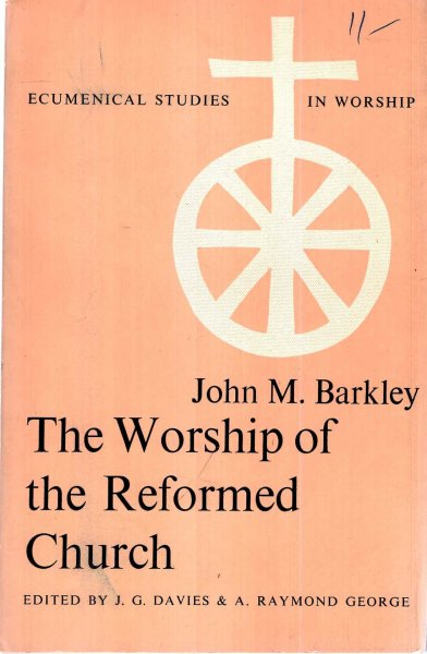 Image for The Worship of the Reformed Church