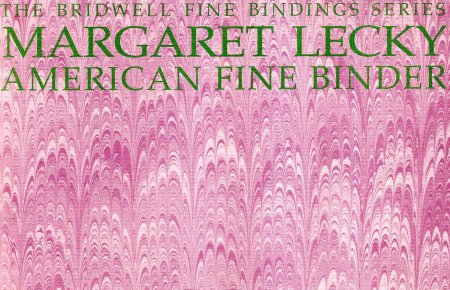 Image for Margaret lecky American Fine Binder, 21 June - 7 September 1991 ; a catalogue of an exhibition