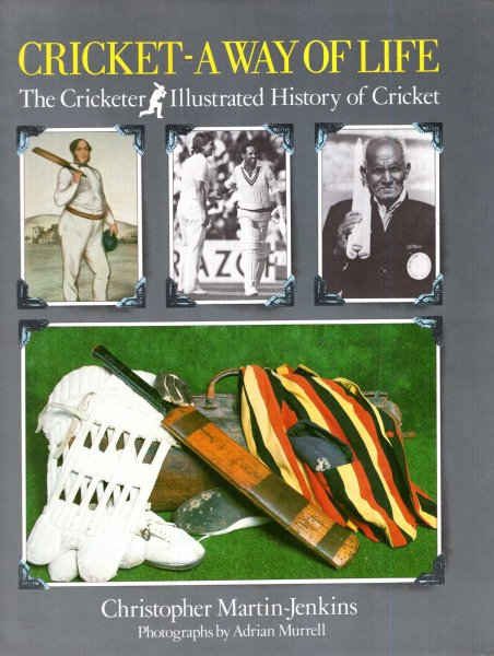 Image for Cricket: A Way of Life - The Illustrated History of Cricket