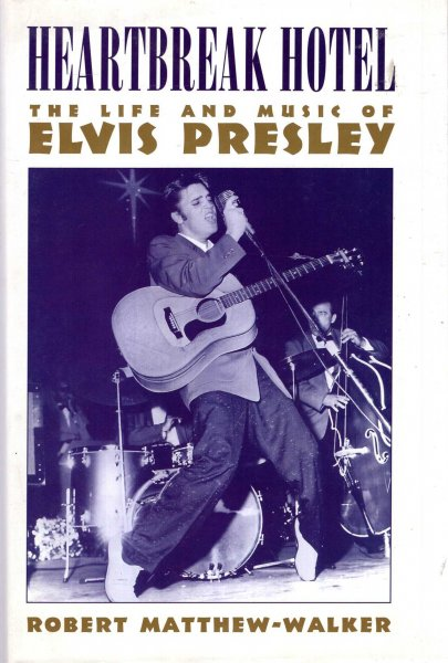 Image for Heartbreak Hotel :The Life and Music of Elvis Presley