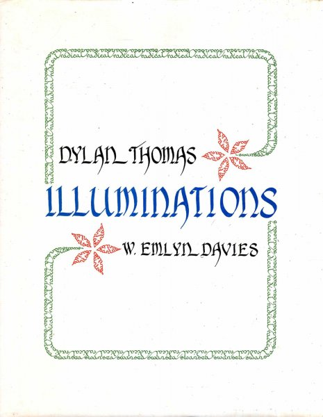 Image for Dylan Thomas Illuminations - at the house of the Poet's birth