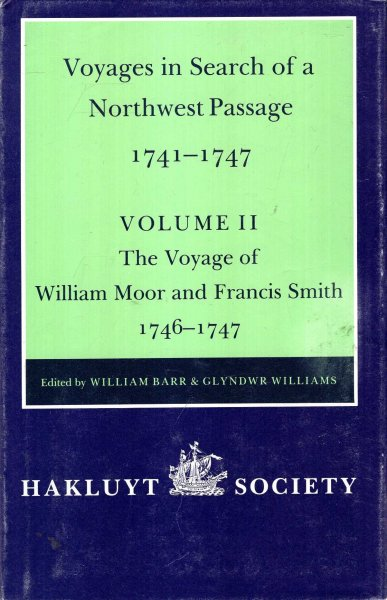 Image for Voyages to Hudson Bay in Search of a Northwest Passage 1741-1747 - Vol II: (2) The Voyage of William Moor and Frances Smith 1746-1747
