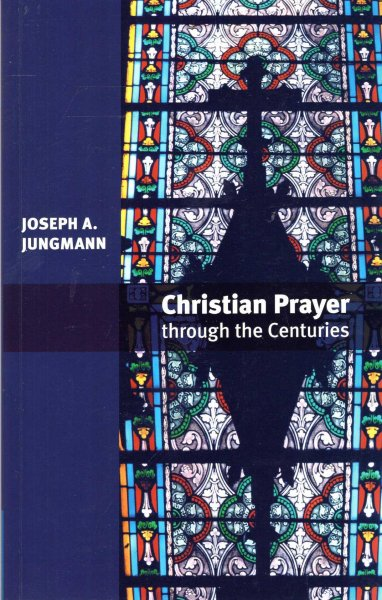 Image for Christian Prayer Through the Centuries