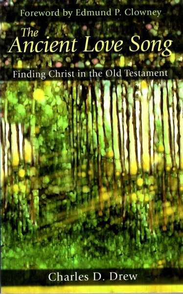 Image for The Ancient Love Song : Finding Christ in the Old Testament