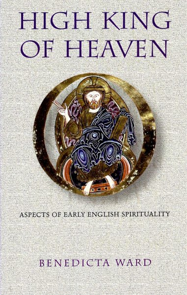 Image for High King Of Heaven, aspects of Early English Spirituality