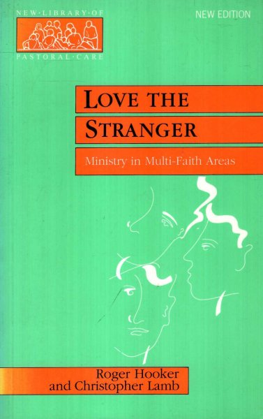 Image for Love the Stranger : Ministry in Multi-Faith Areas (New Library of Pastoral Care)
