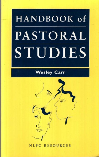 Image for A Handbook of Pastoral Studies : learning and practising Christian ministry (New Library of Pastoral Care)